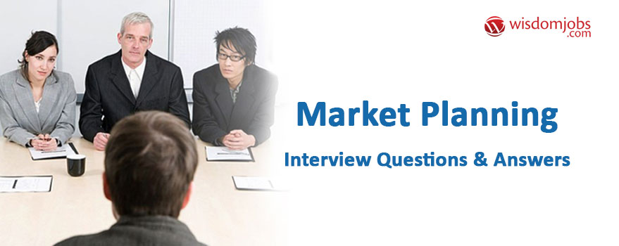 Market Planning Interview Questions