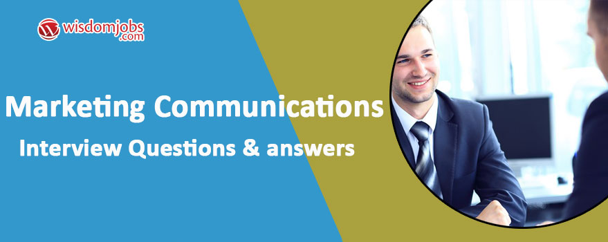 Marketing Communications Interview Questions & Answers