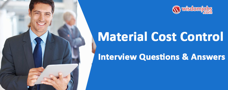 Material Cost Control Interview Questions