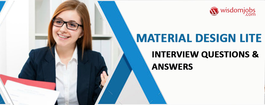 Material Design Lite Interview Questions & Answers