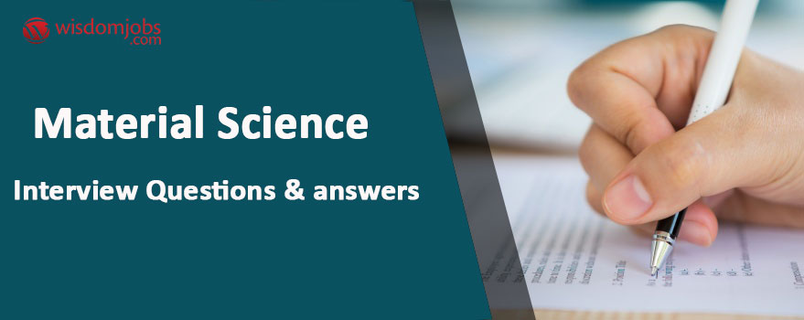 Material Science Interview Questions