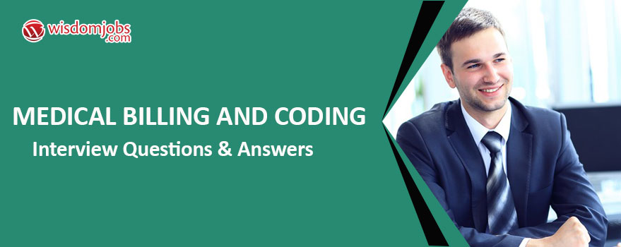 Medical Billing and Coding Interview Questions & Answers