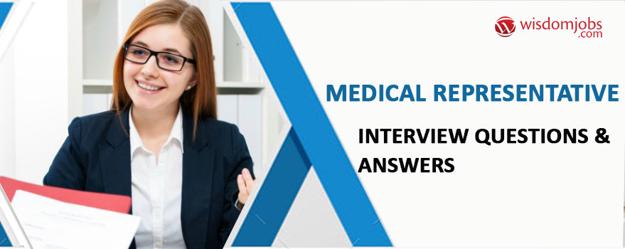 Medical Representative Interview Questions & Answers