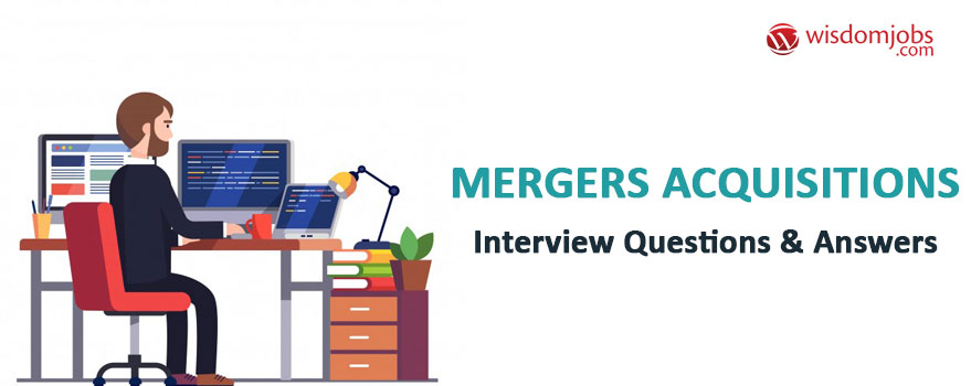 Mergers Acquisitions Interview Questions