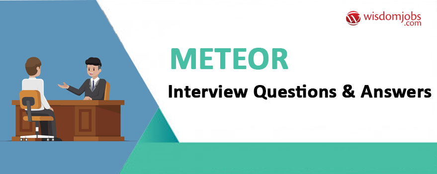 Meteor Interview Questions