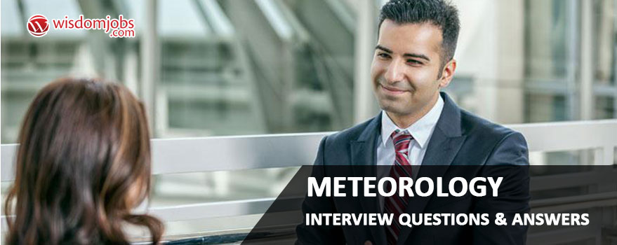 Meteorology Interview Questions & Answers