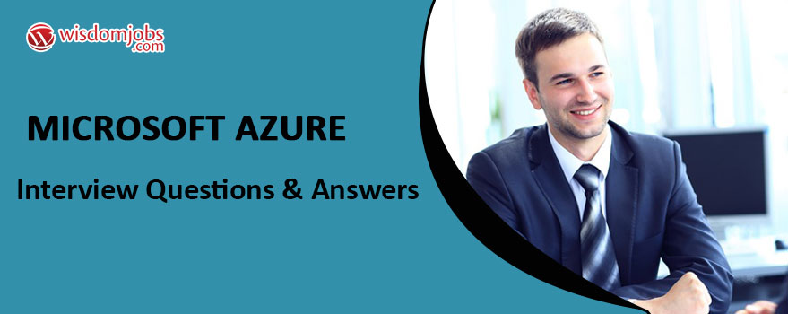 Microsoft Azure Interview Questions & Answers