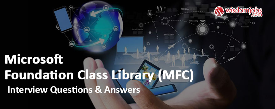 Microsoft Foundation Class Library (MFC) Interview Questions & Answers