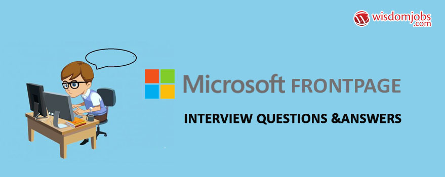 Microsoft FrontPage Interview Questions