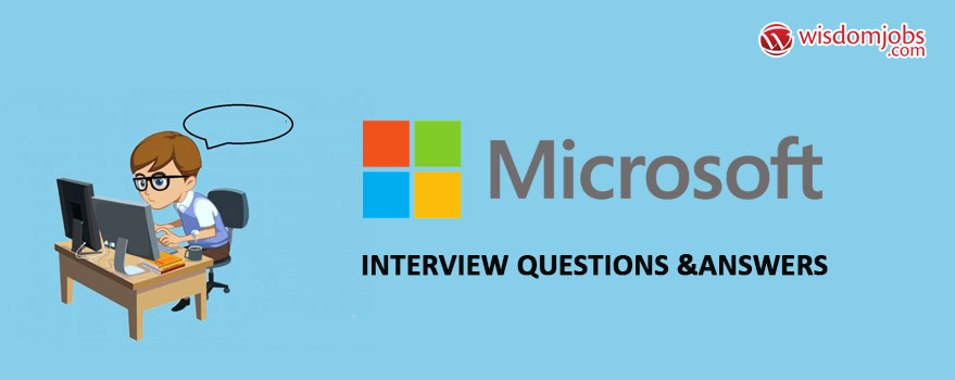 Microsoft Interview Questions & Answers