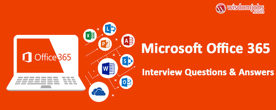 Microsoft Office 365 Interview Questions & Answers