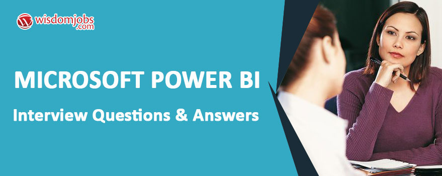 Microsoft Power Bi Interview Questions & Answers