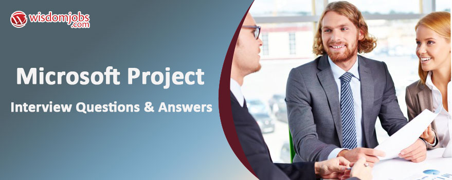 Microsoft Project Interview Questions