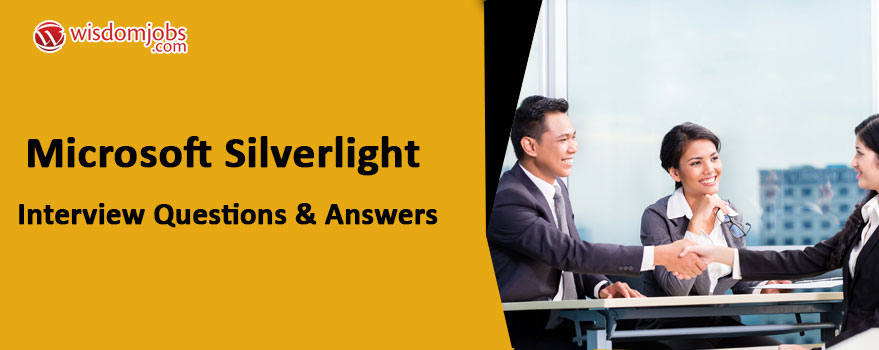 Microsoft Silverlight Interview Questions & Answers