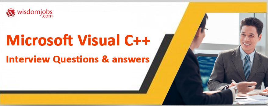 Microsoft Visual C++ Interview Questions & Answers