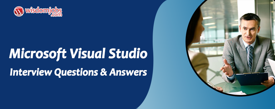 Microsoft Visual Studio Interview Questions