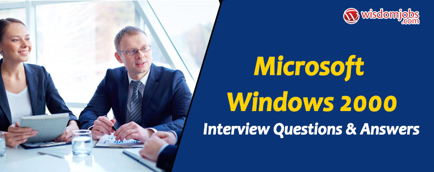 Microsoft Windows 2000 Interview Questions