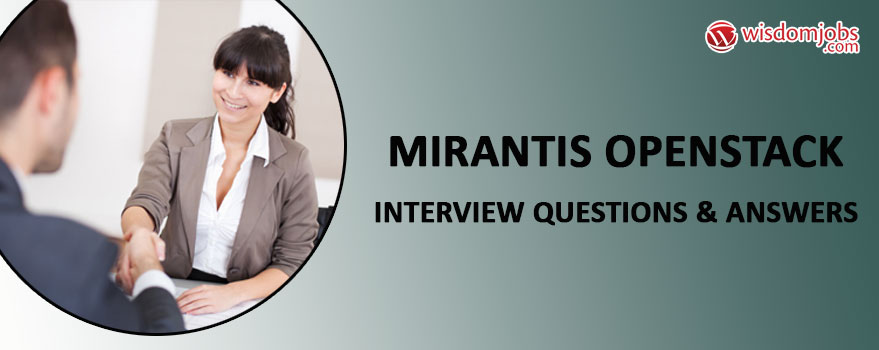 Mirantis OpenStack Interview Questions & Answers