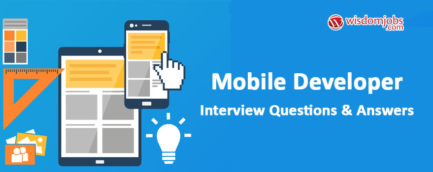 Mobile Developer Interview Questions & Answers