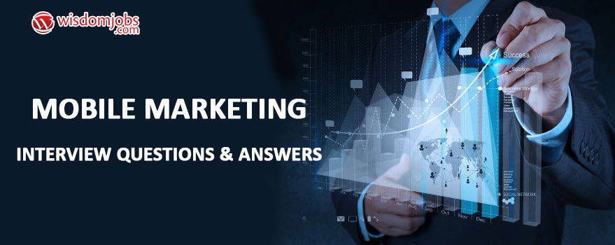 Mobile Marketing Interview Questions & Answers