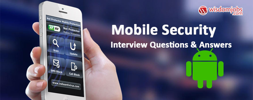 Mobile Security Interview Questions & Answers
