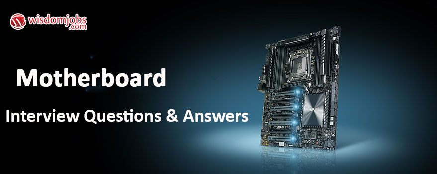 Motherboard Interview Questions & Answers