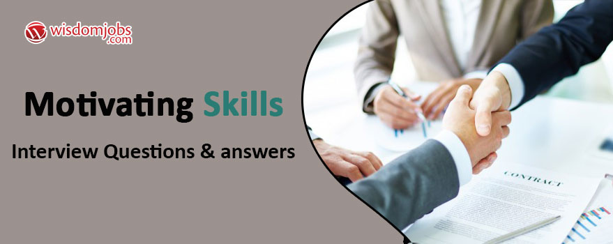 Motivating Skills Interview Questions & Answers