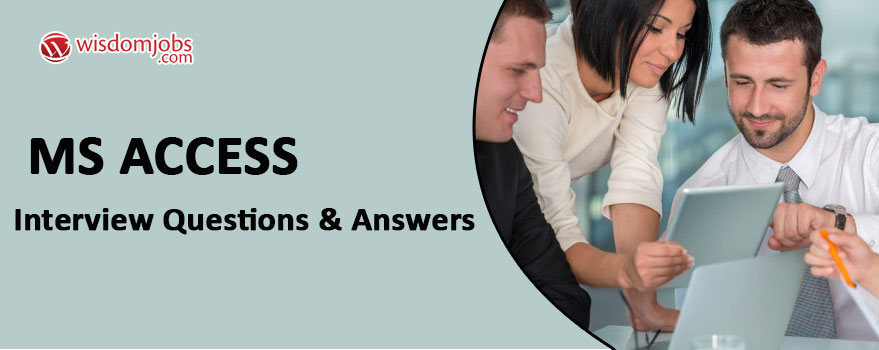 MS Access Interview Questions & Answers