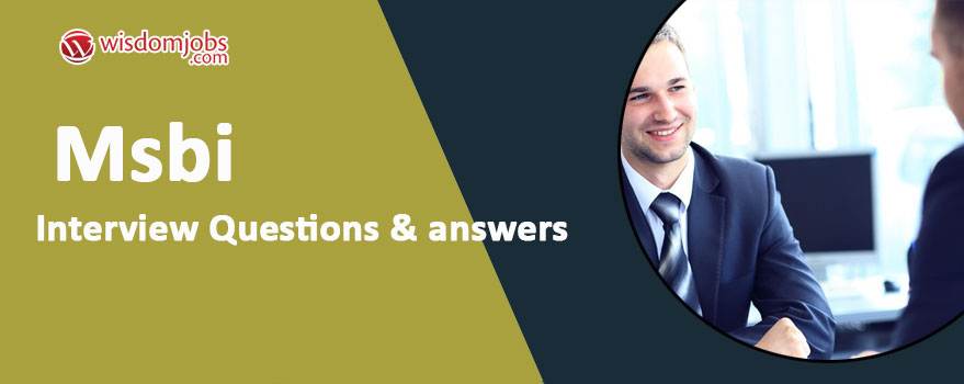 MSBI Interview Questions & Answers