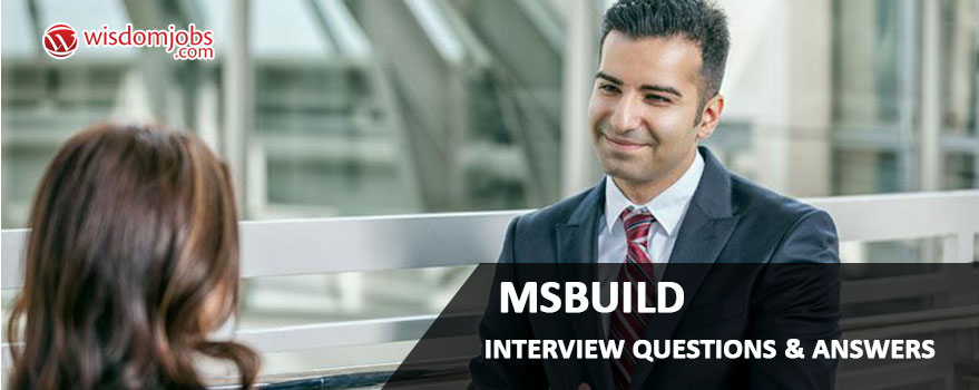 MSBuild Interview Questions & Answers