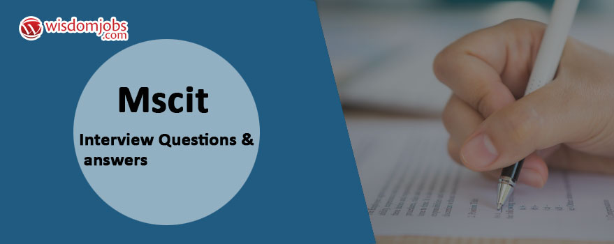 MSCIT Interview Questions & Answers