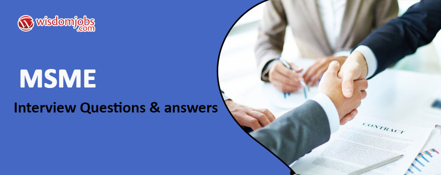 MSME Interview Questions & Answers