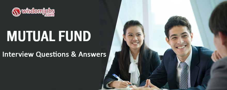 Mutual Fund Interview Questions & Answers