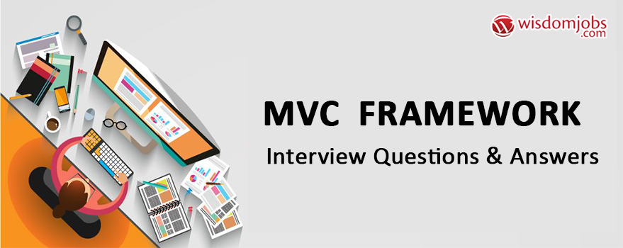 MVC Framework Interview Questions & Answers
