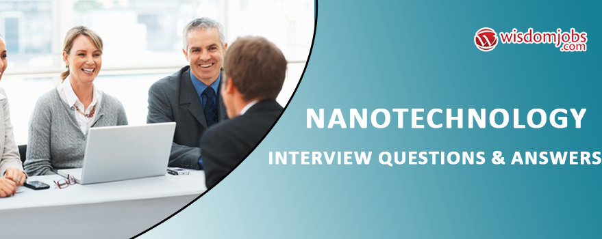 Nanotechnology Interview Questions