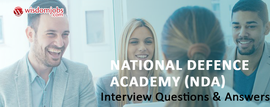 National Defence Academy (NDA) Interview Questions & Answers