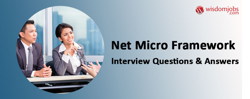 Net Micro Framework Interview Questions & Answers