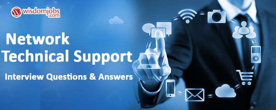 Network Technical Support Interview Questions