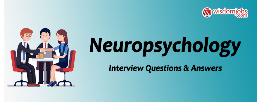 Neuropsychology Interview Questions