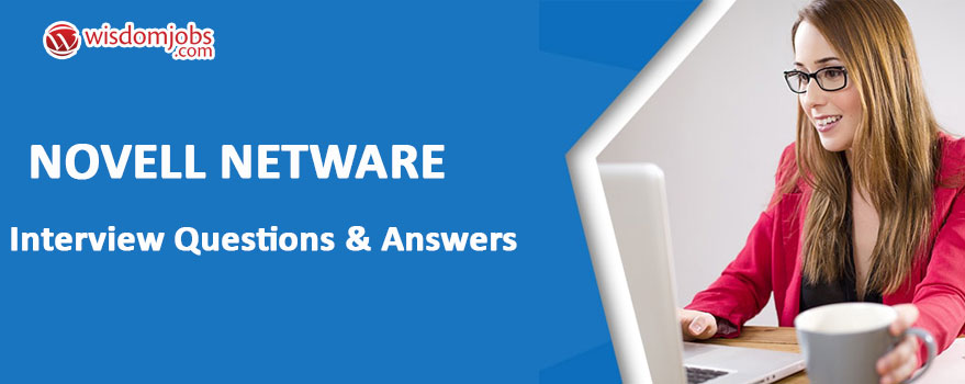 Novell Netware Interview Questions & Answers