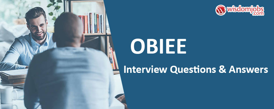 TOP 250+ OBIEE Interview Questions and Answers 07 September