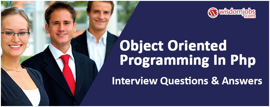 Object Oriented Programming in PHP Interview Questions & Answers