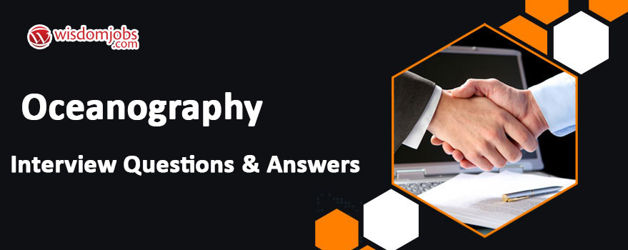 Oceanography Interview Questions & Answers