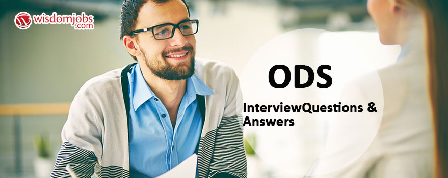 ODS Interview Questions
