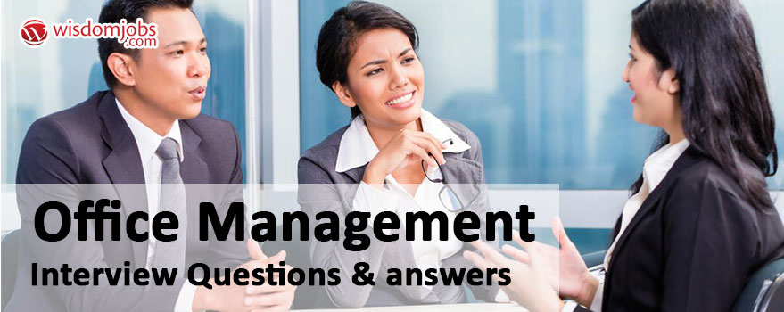 Office Management Interview Questions & Answers