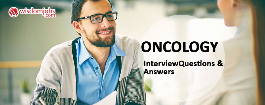 Oncology Interview Questions