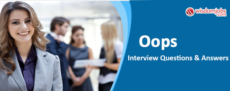 OOPS Interview Questions & Answers