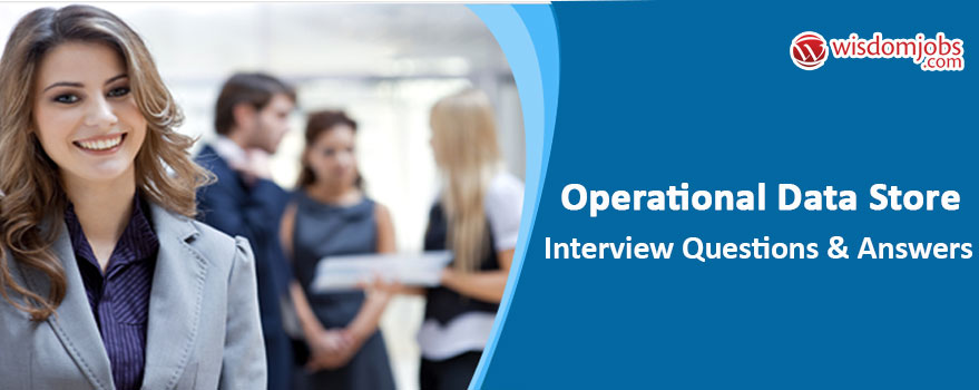 Operational Data Store Interview Questions