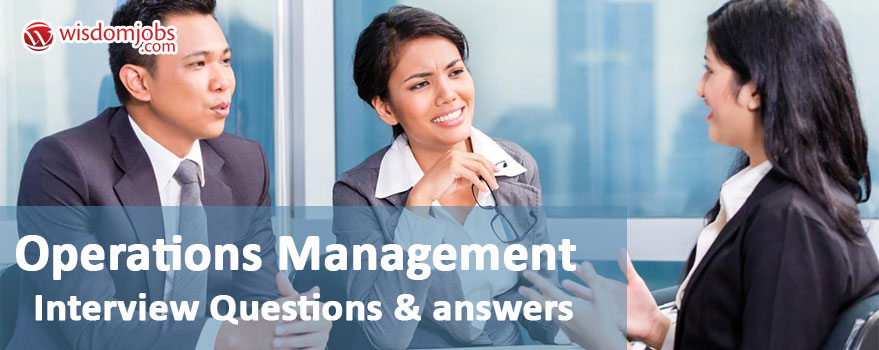 Operations Management Interview Questions & Answers