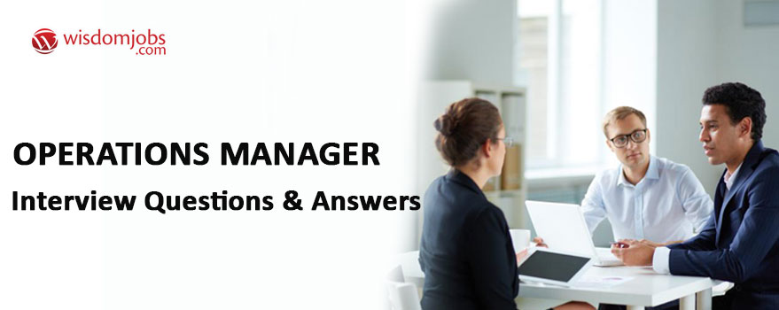 Operations Manager Interview Questions & Answers